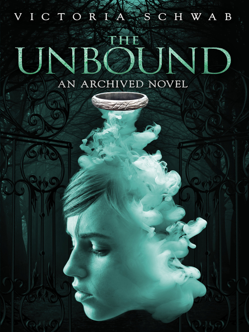 Title details for The Unbound by Victoria Schwab - Available