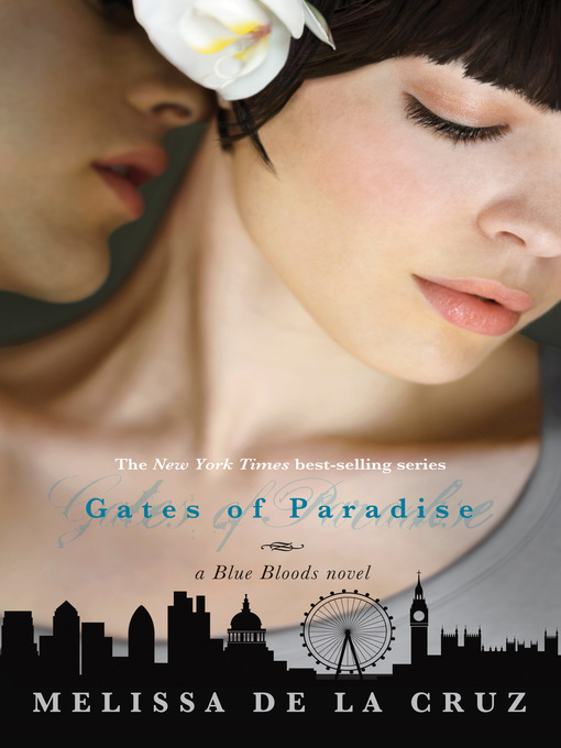 Title details for The Gates of Paradise by Melissa de la Cruz - Wait list