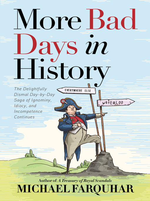 Title details for More Bad Days in History by Michael Farquhar - Available