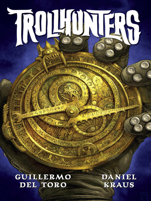 Title details for Trollhunters by Guillermo Del Toro - Wait list