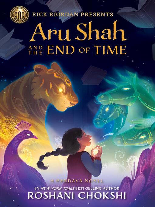 Title details for Aru Shah and the End of Time by Roshani Chokshi - Wait list