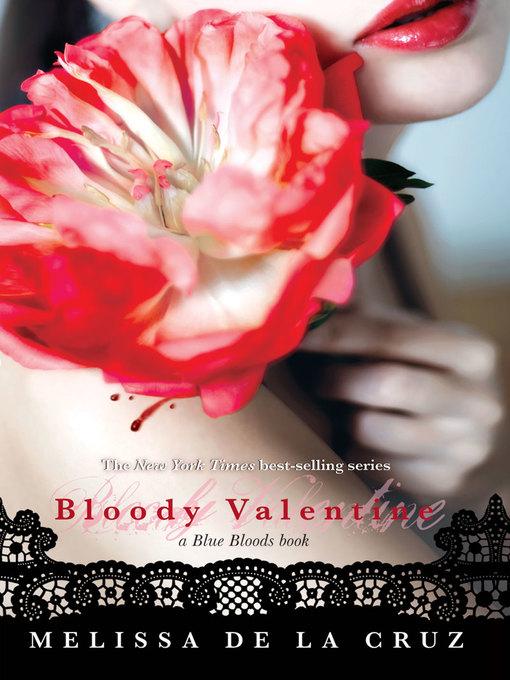 Title details for Bloody Valentine by Melissa de la Cruz - Available