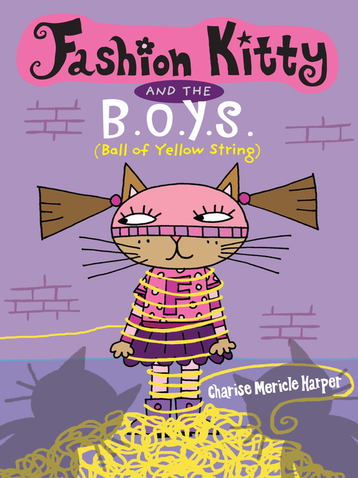 Title details for Fashion Kitty and the B.O.Y.S. by Charise Mericle Harper - Wait list