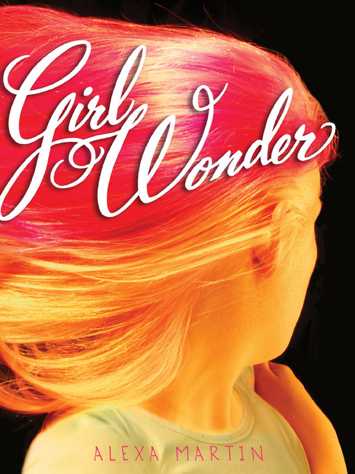 Title details for Girl Wonder by Alexa Martin - Available