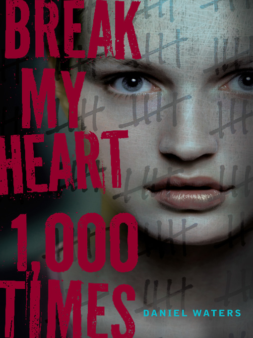 Title details for Break My Heart 1,000 Times by Daniel Waters - Wait list
