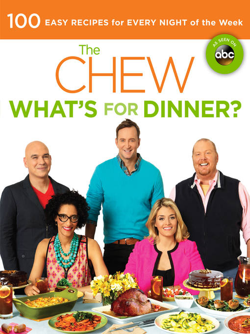 Title details for What's for Dinner?: 100 Easy Recipes for Every Night of the Week by The Chew - Available