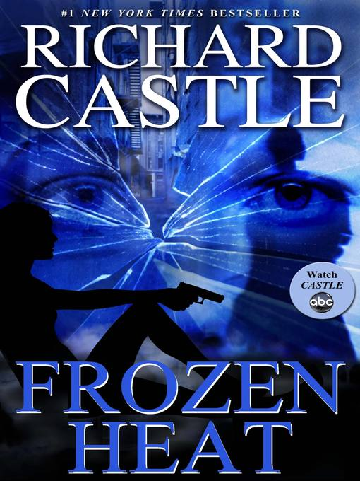 Title details for Frozen Heat by Richard Castle - Available
