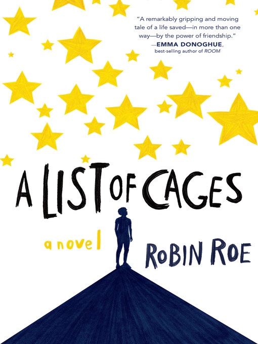 Title details for A List of Cages by Robin Roe - Wait list