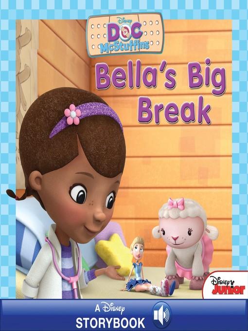 Title details for Bella's Big Break: A Disney Read-Along by Disney Books - Wait list