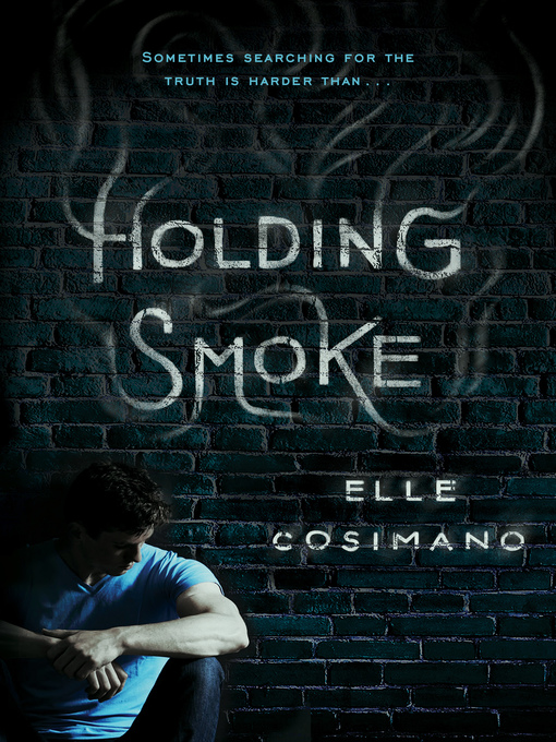 Title details for Holding Smoke by Elle Cosimano - Available