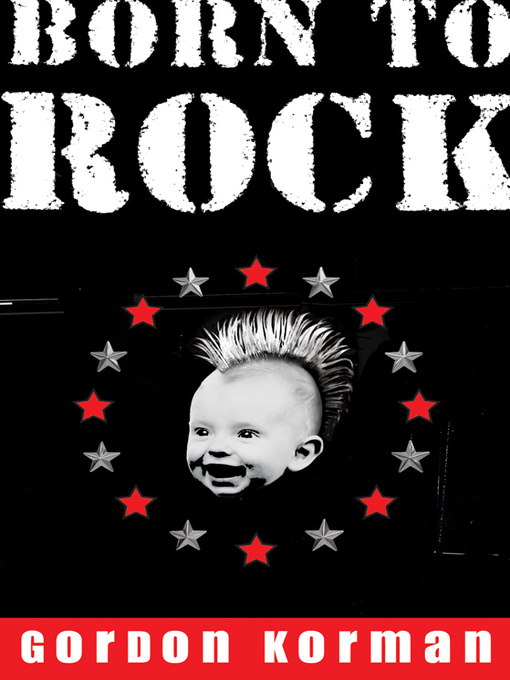 Title details for Born to Rock by Gordon Korman - Available