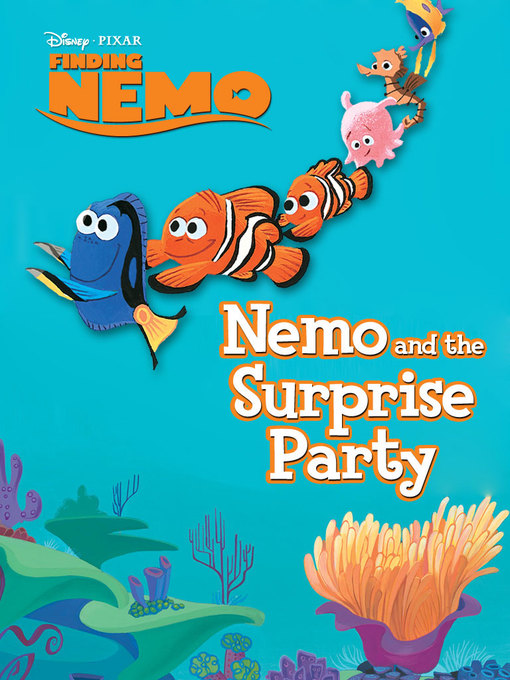 Title details for Nemo and the Surprise Party by Disney Book Group - Available