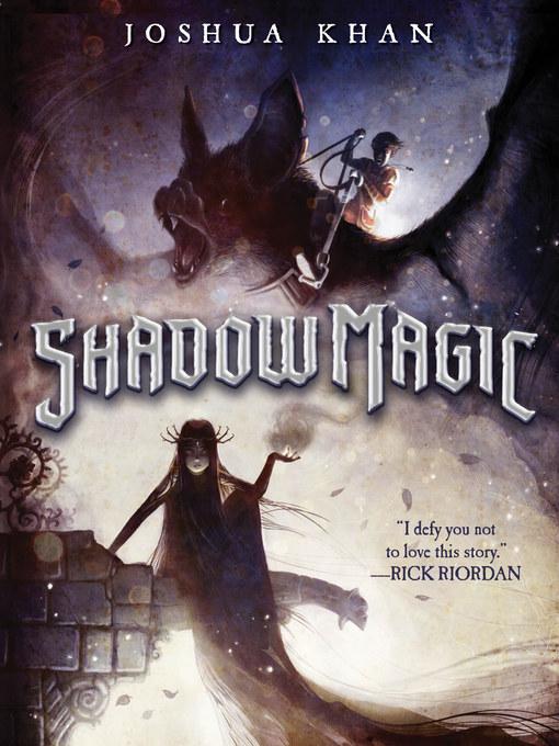 Title details for Shadow Magic by Joshua Khan - Wait list