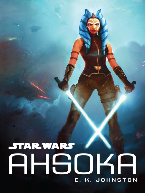 Title details for Ahsoka by E. K. Johnston - Wait list