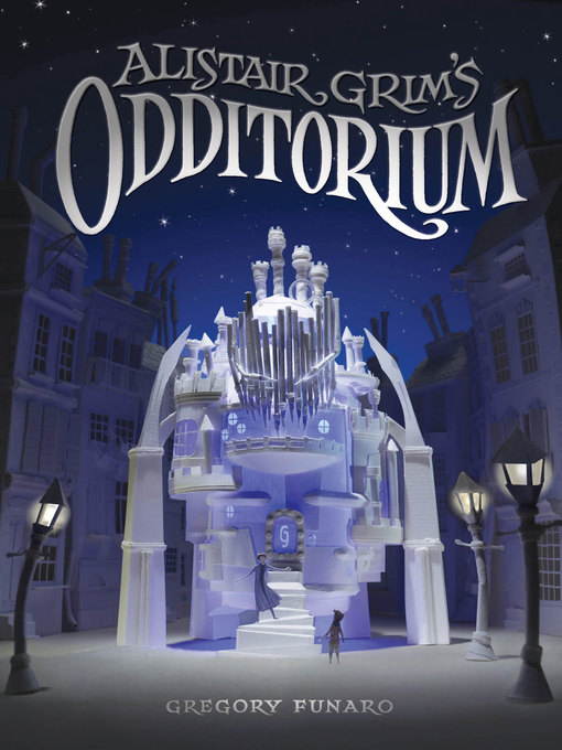 Title details for Alistair Grim's Odditorium by Gregory Funaro - Wait list