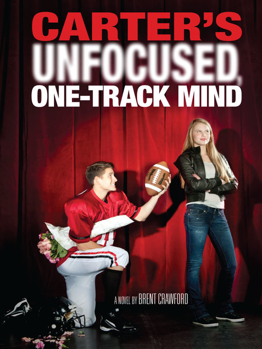 Title details for Carter's Unfocused, One-Track Mind by Brent Crawford - Available