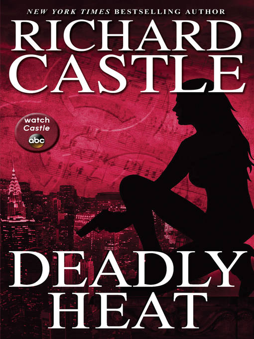 Title details for Deadly Heat by Richard Castle - Available