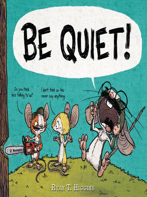 Title details for BE QUIET! by Ryan T. Higgins - Wait list