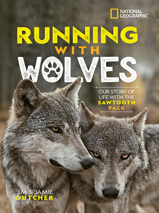 Title details for Running with Wolves by Jim Dutcher - Available