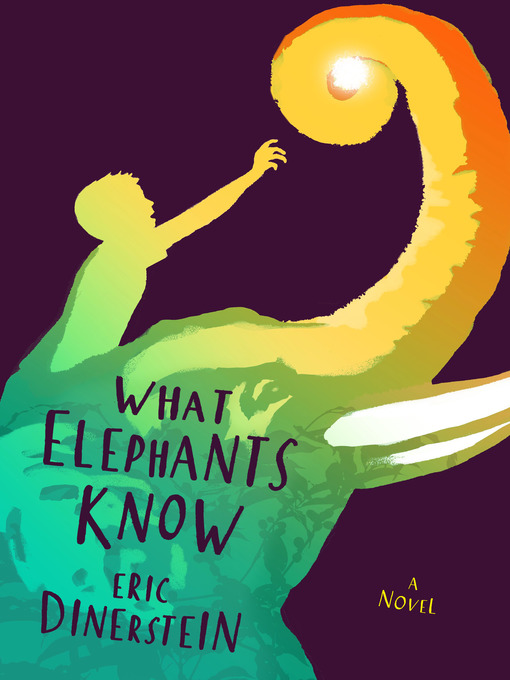 Title details for What Elephants Know by Eric Dinerstein - Available