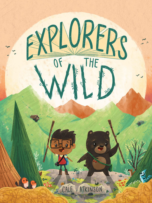 Title details for Explorers of the Wild by Cale Atkinson - Wait list