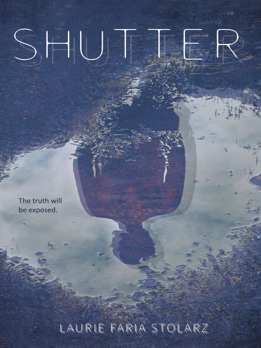 Title details for Shutter by Laurie Faria Stolarz - Available
