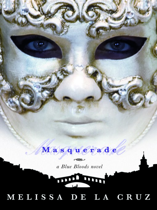 Title details for Masquerade by Melissa de la Cruz - Available