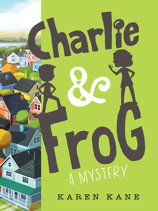Title details for Charlie and Frog by Karen Kane - Wait list
