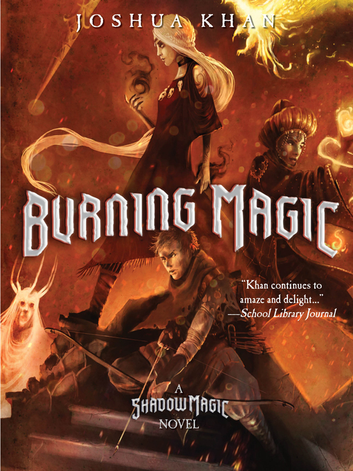 Title details for Burning Magic by Joshua Khan - Wait list