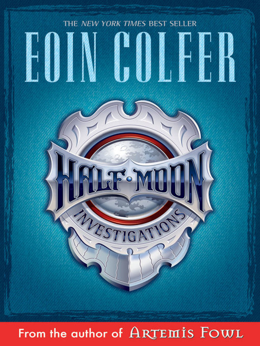 Title details for Half Moon Investigations by Eoin Colfer - Wait list