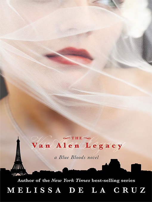 Title details for The Van Alen Legacy by Melissa de la Cruz - Available