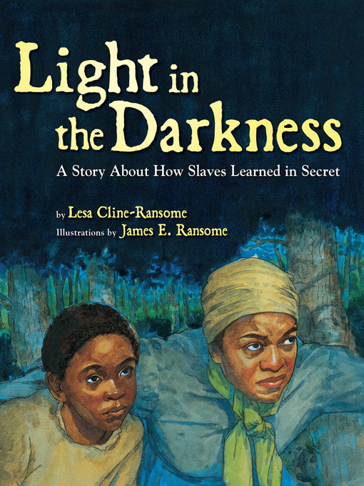 Title details for Light in the Darkness by Lesa Cline-Ransome - Available
