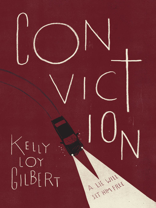 Title details for Conviction by Kelly Loy Gilbert - Wait list