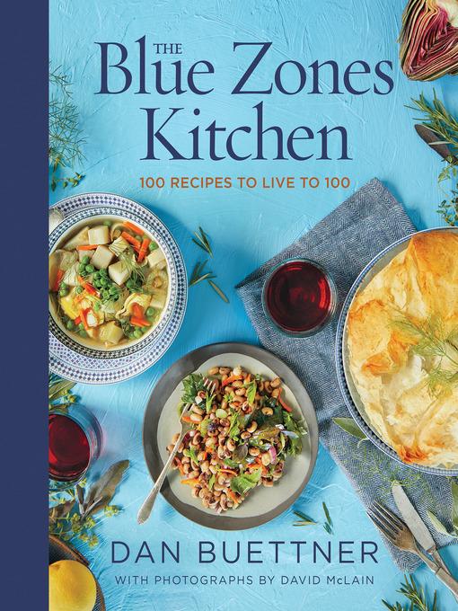 Title details for The Blue Zones Kitchen by Dan Buettner - Wait list