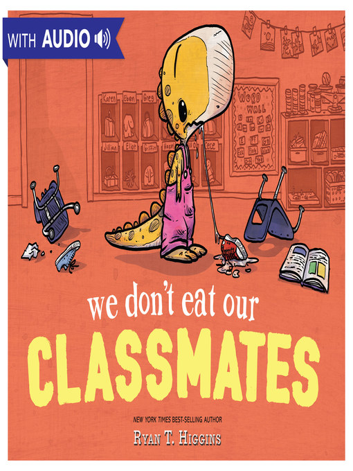 Title details for We Don't Eat Our Classmates by Ryan T. Higgins - Wait list