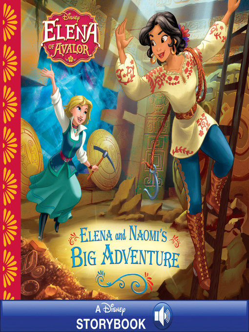 Title details for Elena and Naomi's Big Adventure by Disney Book Group - Wait list