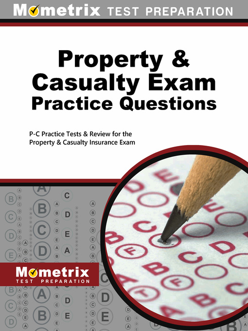 Title details for Property & Casualty Exam Practice Questions by P-C Exam Secrets Test Prep Staff - Available