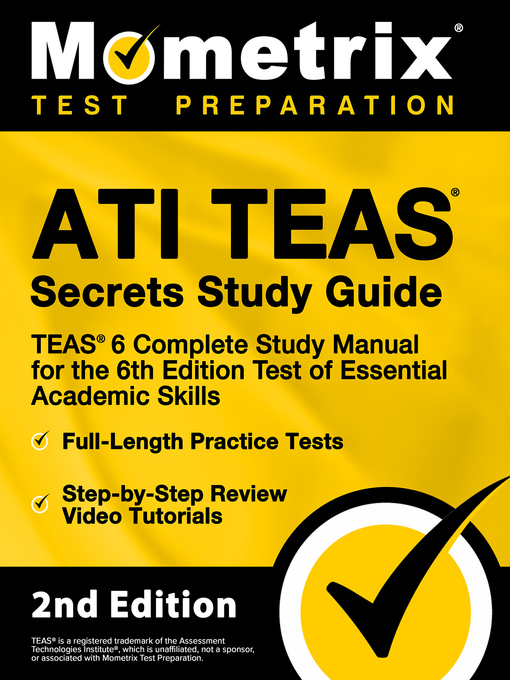 Title details for ATI TEAS Secrets Study Guide - TEAS 6 Complete Study Manual, Full-Length Practice Tests, Review Video Tutorials for the 6th Edition Test of Essential Academic Skills by Mometrix Test Prep - Wait list