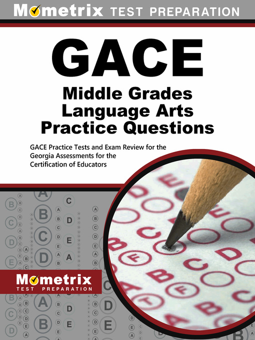 Title details for GACE Middle Grades Language Arts Practice Questions by GACE Exam Secrets Test Prep Staff - Available
