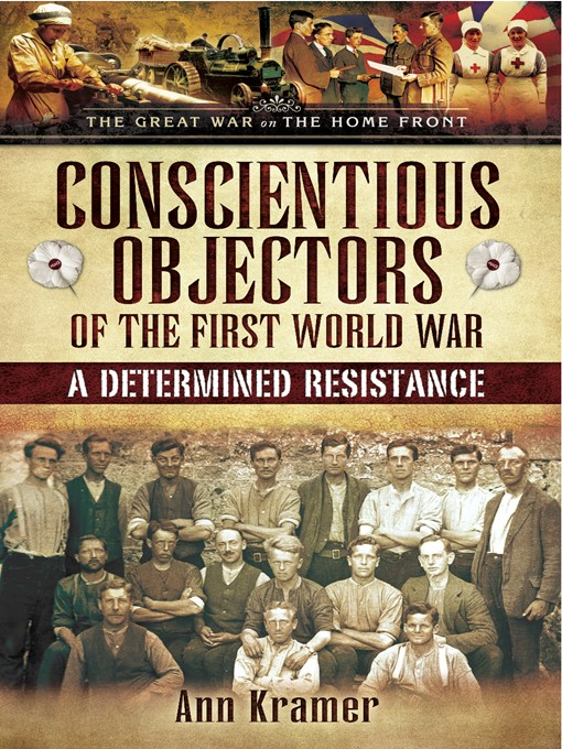 Title details for Conscientious Objectors of the First World War by Ann Kramer - Available