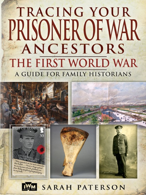 Title details for Tracing Your Prisoner of War Ancestors by Sarah Paterson - Available