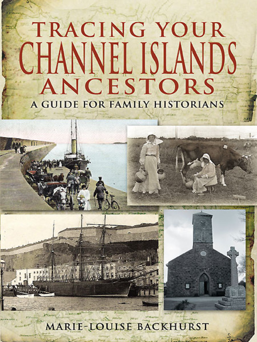Title details for Tracing Your Channel Islands Ancestors by Marie-Louise Backhurst - Available