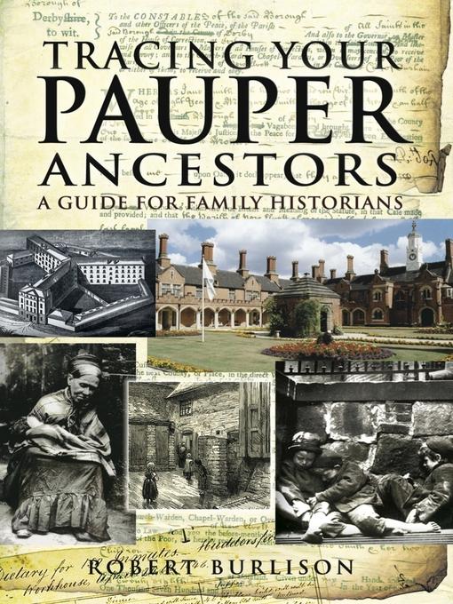 Title details for Tracing Your Pauper Ancestors by Robert Burlison - Available