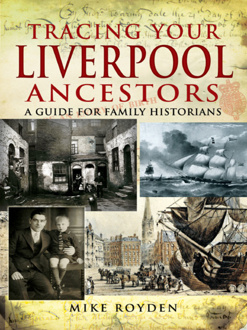 Title details for Tracing Your Liverpool Ancestors by Mike  Royden - Available