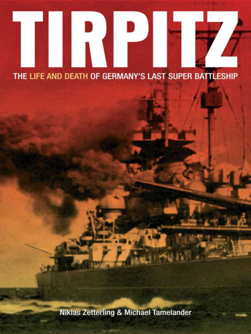 Title details for Tirpitz by Niklas  Zetterling - Available