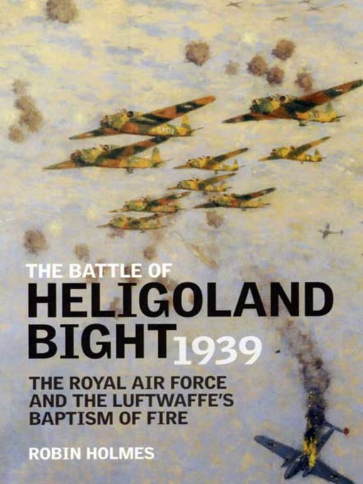 Title details for Battle of Heligoland Bight by Robin Holmes - Wait list