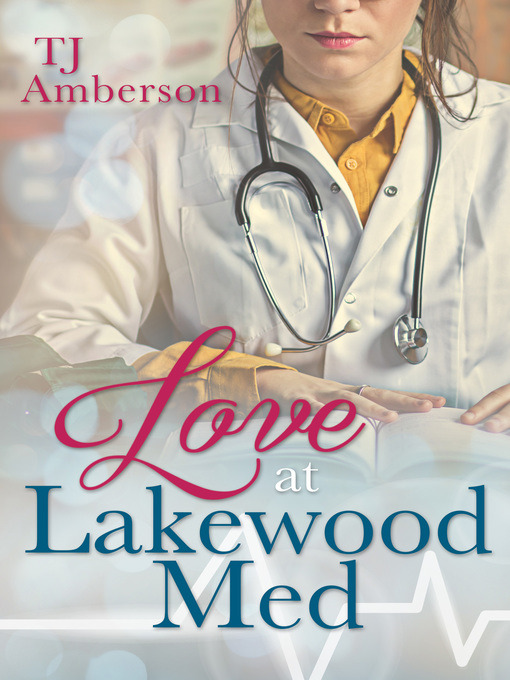 Title details for Love at Lakewood Med by T.J. Amberson - Available