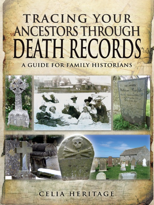 Title details for Tracing Your Ancestors through Death Records by Celia Heritage - Available