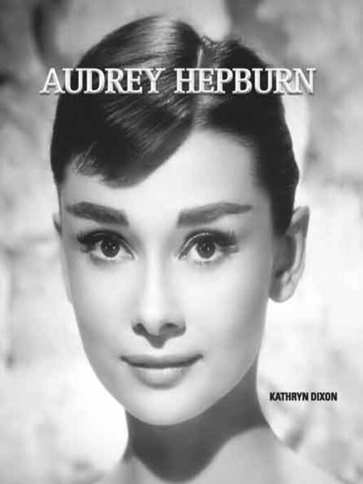 Title details for Audrey Hepburn by Kathryn Dixon - Available