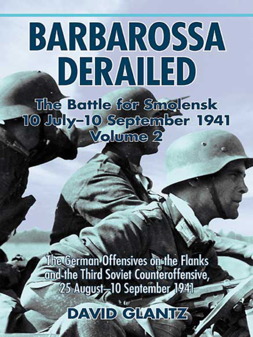 Title details for Barbarossa Derailed, Volume 2 by David Glantz - Wait list